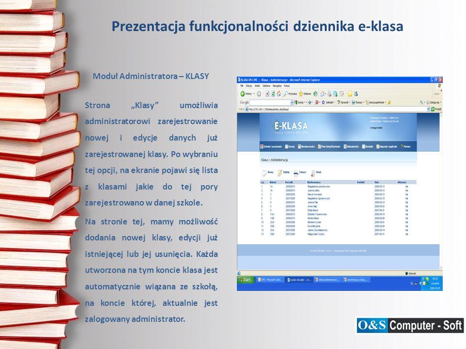 Moduł Administratora – KLASY Strona Klasy umożliwia administratorowi zarejestrowanie nowej i edycje danych już zarejestrowanej klasy. Po wybraniu tej