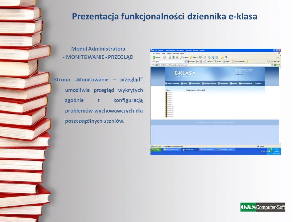 Prezentacja funkcjonalności dziennika e-klasa Moduł Administratora - MONITOWANIE - PRZEGLĄD Strona Monitowanie – przegląd umożliwia przegląd wykrytych