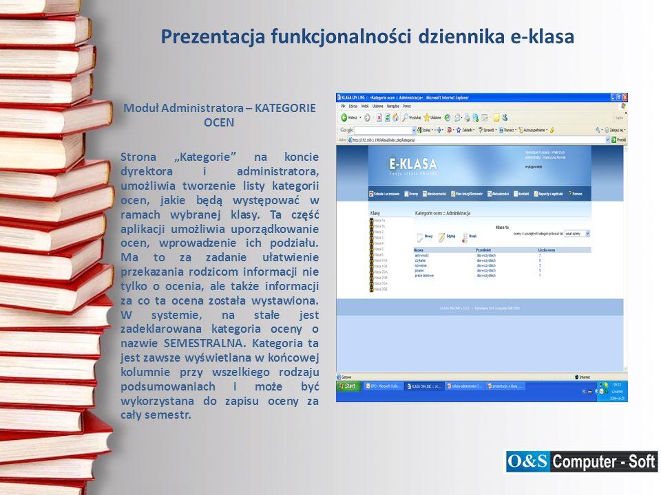 Prezentacja funkcjonalności dziennika e-klasa Moduł Administratora – KATEGORIE OCEN Strona Kategorie na koncie dyrektora i administratora, umożliwia t