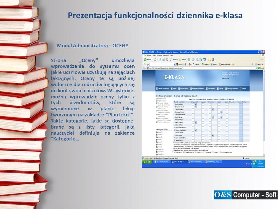 Prezentacja funkcjonalności dziennika e-klasa Moduł Administratora – OCENY Strona Oceny umożliwia wprowadzenie do systemu ocen jakie uczniowie uzyskuj