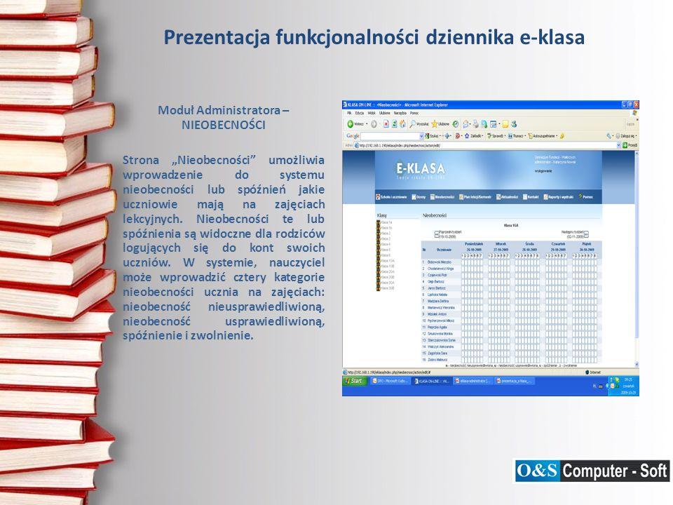 Prezentacja funkcjonalności dziennika e-klasa Moduł Administratora – NIEOBECNOŚCI Strona Nieobecności umożliwia wprowadzenie do systemu nieobecności l