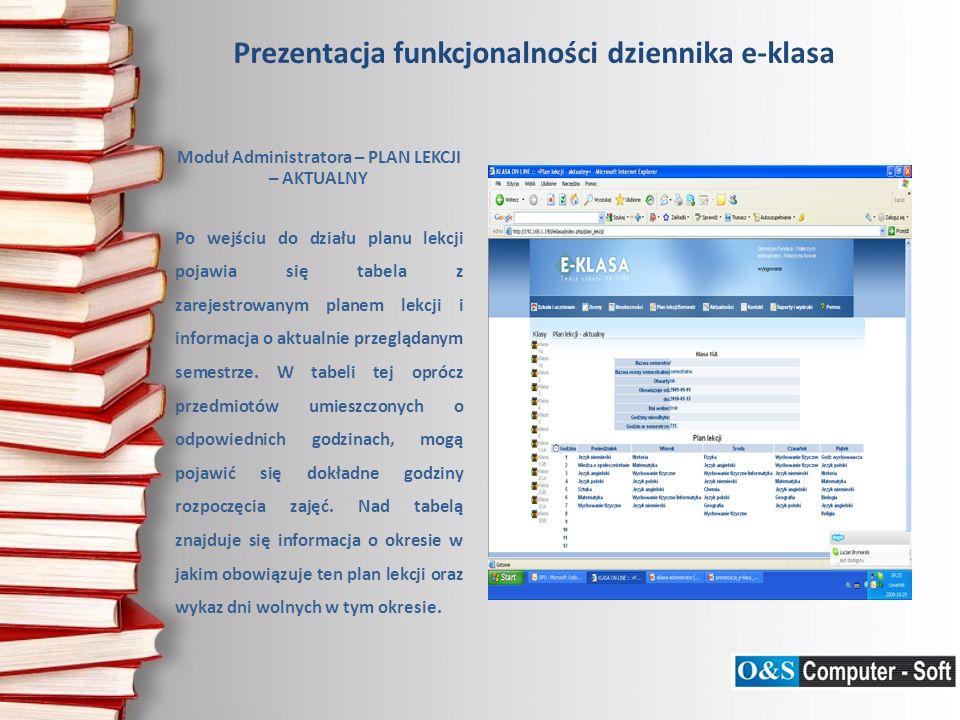 Prezentacja funkcjonalności dziennika e-klasa Moduł Administratora – PLAN LEKCJI – AKTUALNY Po wejściu do działu planu lekcji pojawia się tabela z zar