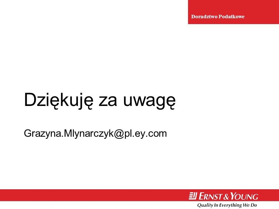 Doradztwo Podatkowe Dziękuję za uwagę Grazyna.Mlynarczyk@pl.ey.com