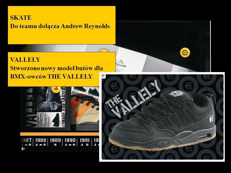 SKATE Do teamu dołącza Andrew Reynolds. VALLELY Stworzono nowy model butów dla BMX-owców THE VALLELY.