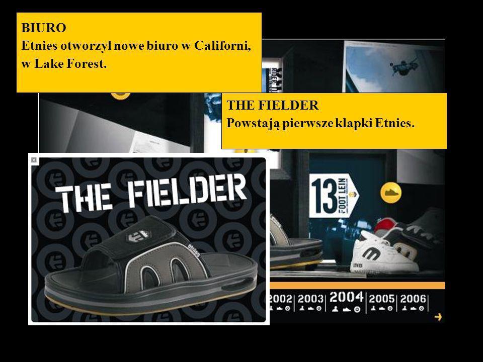 BIURO Etnies otworzył nowe biuro w Californi, w Lake Forest. THE FIELDER Powstają pierwsze klapki Etnies.