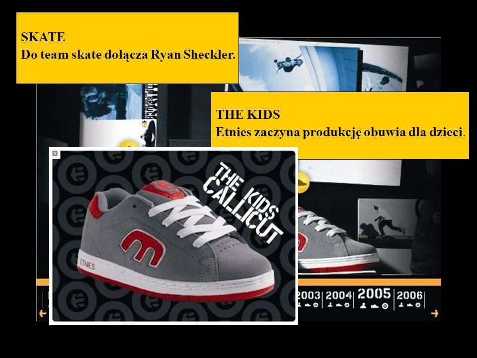 SKATE Do team skate dołącza Ryan Sheckler. THE KIDS Etnies zaczyna produkcję obuwia dla dzieci.