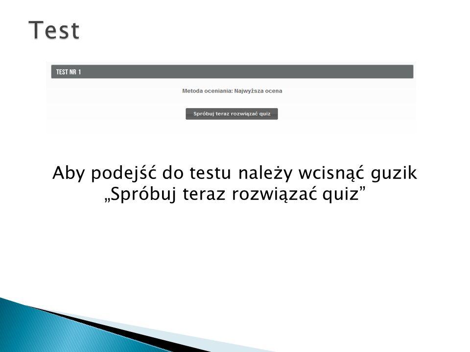 Aby podejść do testu należy wcisnąć guzik Spróbuj teraz rozwiązać quiz