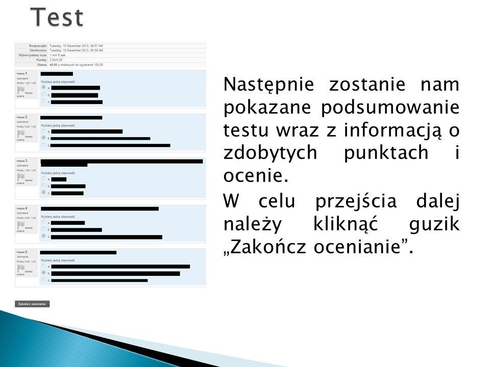 Następnie zostanie nam pokazane podsumowanie testu wraz z informacją o zdobytych punktach i ocenie. W celu przejścia dalej należy kliknąć guzik Zakońc