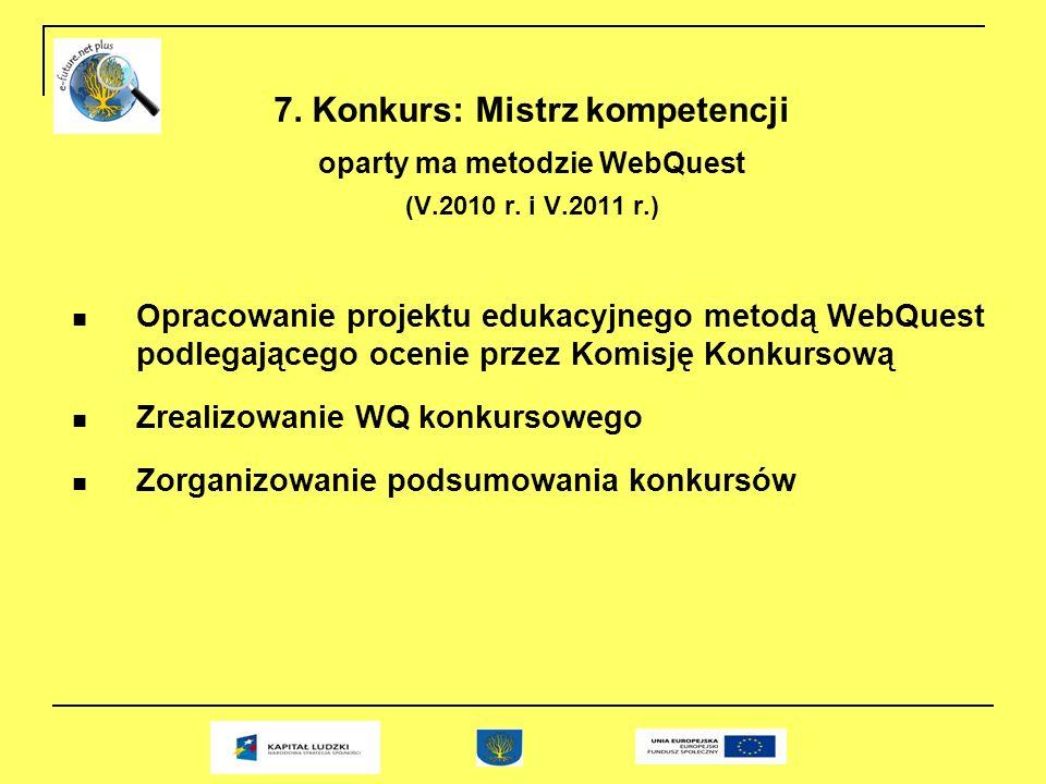 7. Konkurs: Mistrz kompetencji oparty ma metodzie WebQuest (V.2010 r.