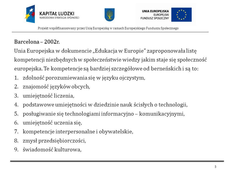 5 Projekt współfinansowany przez Unię Europejską w ramach Europejskiego Funduszu Społecznego Barcelona – 2002r. Unia Europejska w dokumencie Edukacja