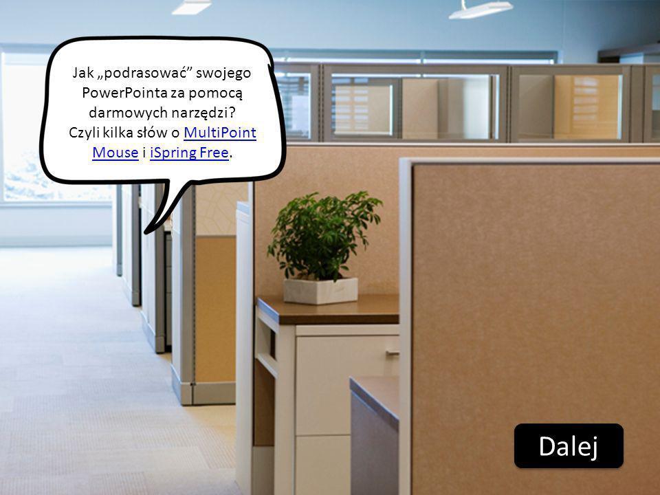 Dalej Jak podrasować swojego PowerPointa za pomocą darmowych narzędzi? Czyli kilka słów o MultiPoint Mouse i iSpring Free.MultiPoint MouseiSpring Free