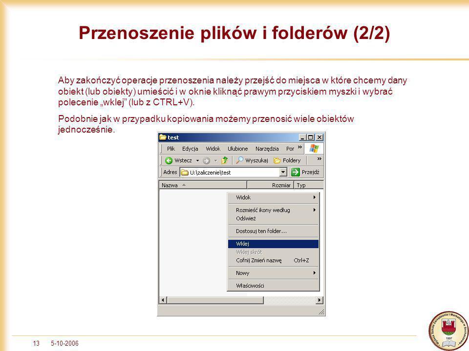 5-10-200613 Przenoszenie plików i folderów (2/2) Aby zakończyć operacje przenoszenia należy przejść do miejsca w które chcemy dany obiekt (lub obiekty