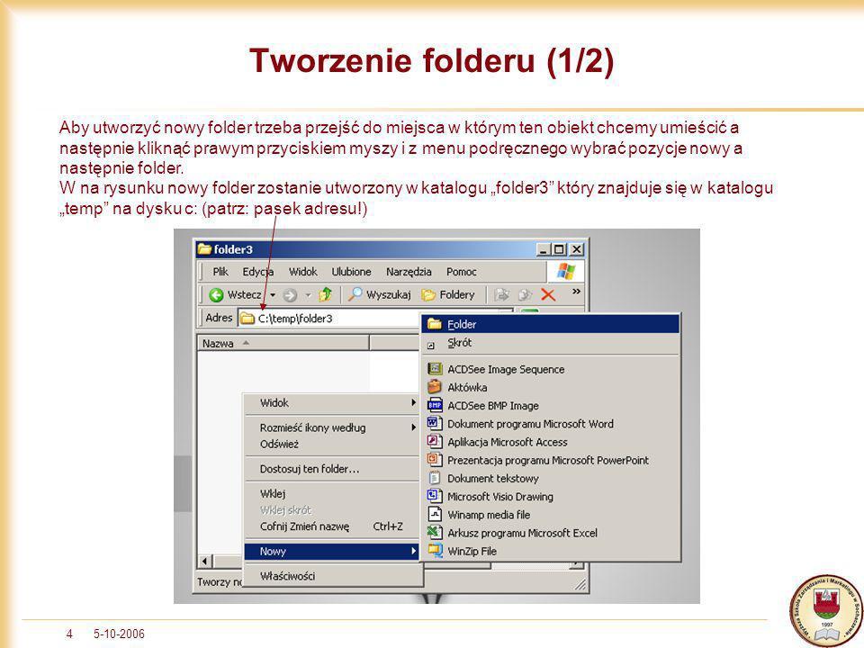 5-10-20064 Tworzenie folderu (1/2) Aby utworzyć nowy folder trzeba przejść do miejsca w którym ten obiekt chcemy umieścić a następnie kliknąć prawym p