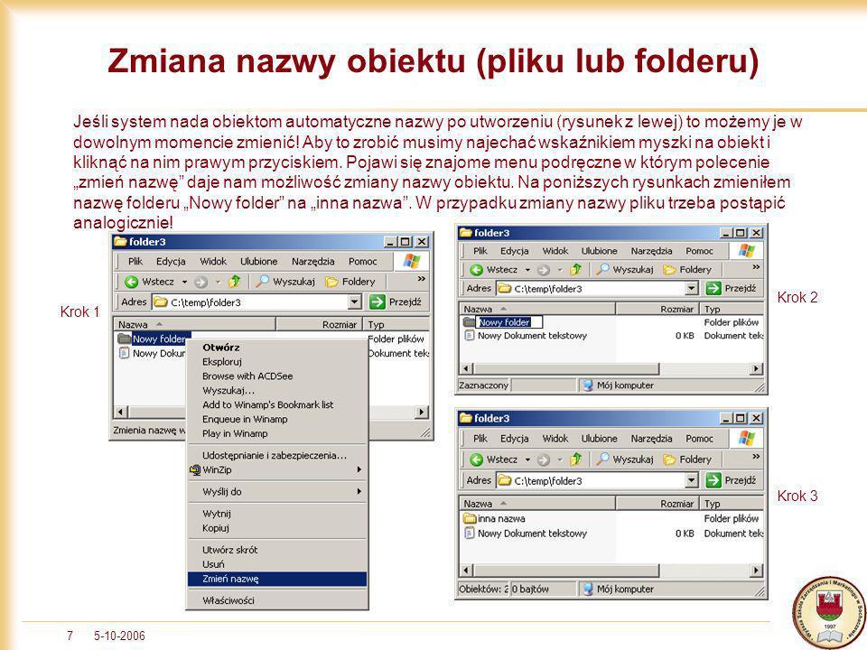5-10-20067 Zmiana nazwy obiektu (pliku lub folderu) Jeśli system nada obiektom automatyczne nazwy po utworzeniu (rysunek z lewej) to możemy je w dowol