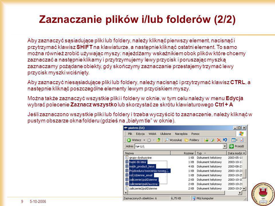 5-10-200610 Kopiowanie plików i folderów (1/2) Aby skopiować plik lub folder należy odnaleźć ten obiekt (lub obiekty), zaznaczyć go a następnie kliknąć na nim prawym przyciskiem myszki i z menu podręcznego wybrać polecenie kopiuj.