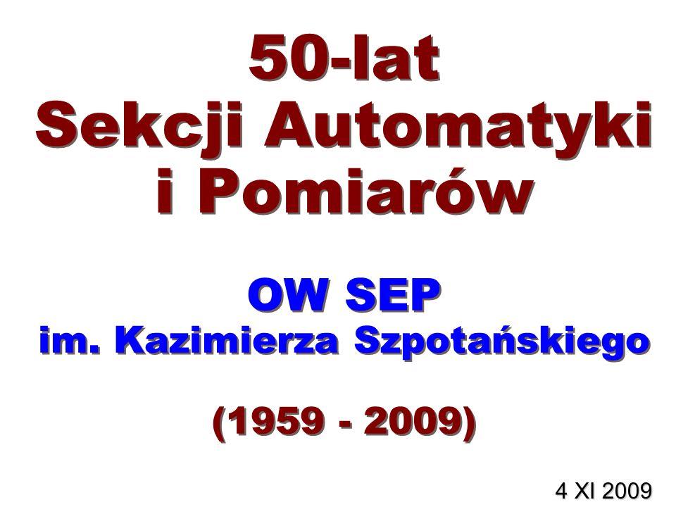 50-lat Sekcji Automatyki i Pomiarów OW SEP im. Kazimierza Szpotańskiego (1959 - 2009) 4 XI 2009