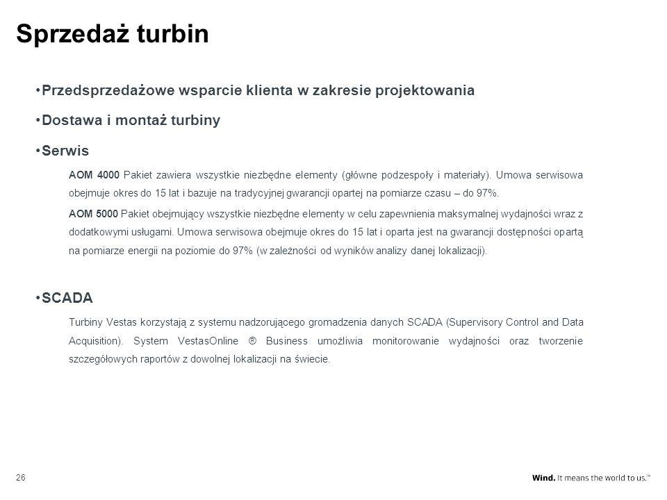 26 Sprzedaż turbin Przedsprzedażowe wsparcie klienta w zakresie projektowania Dostawa i montaż turbiny Serwis AOM 4000 Pakiet zawiera wszystkie niezbę