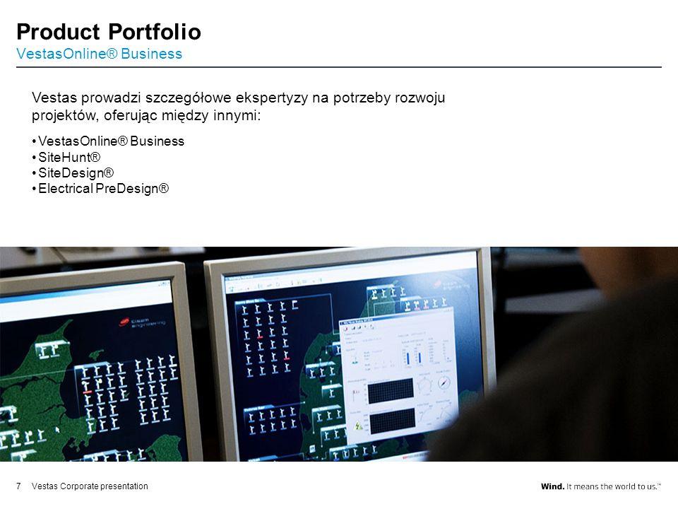 Vestas Corporate presentation7 Product Portfolio VestasOnline® Business Vestas prowadzi szczegółowe ekspertyzy na potrzeby rozwoju projektów, oferując