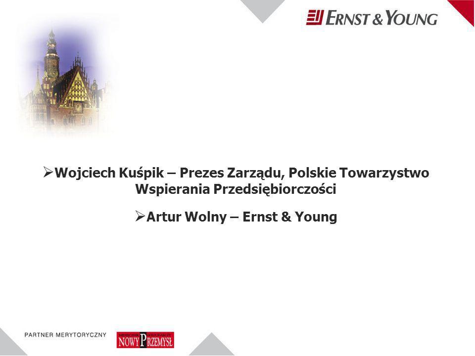 Wojciech Kuśpik – Prezes Zarządu, Polskie Towarzystwo Wspierania Przedsiębiorczości Artur Wolny – Ernst & Young