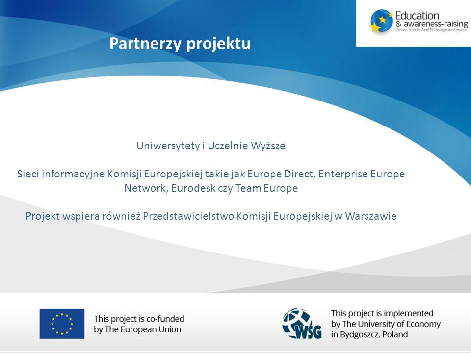 Partnerzy projektu Uniwersytety i Uczelnie Wyższe Sieci informacyjne Komisji Europejskiej takie jak Europe Direct, Enterprise Europe Network, Eurodesk czy Team Europe Projekt wspiera również Przedstawicielstwo Komisji Europejskiej w Warszawie