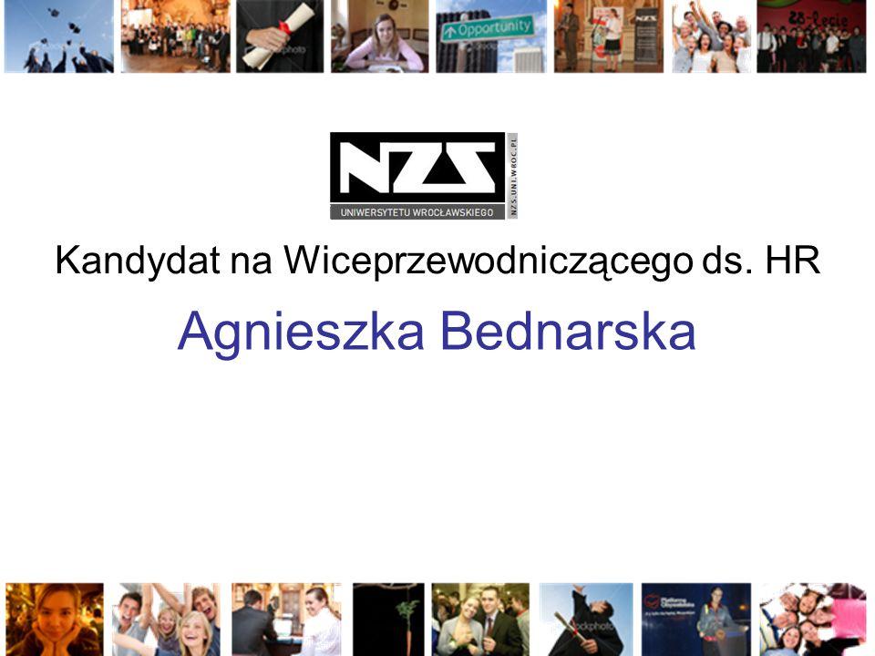 Agnieszka Bednarska Kandydat na Wiceprzewodniczącego ds. HR