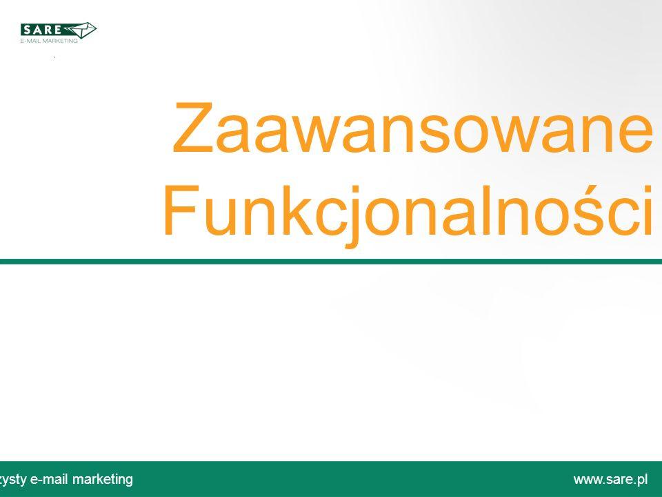 Zaawansowane Funkcjonalności Czysty e-mail marketingwww.sare.pl