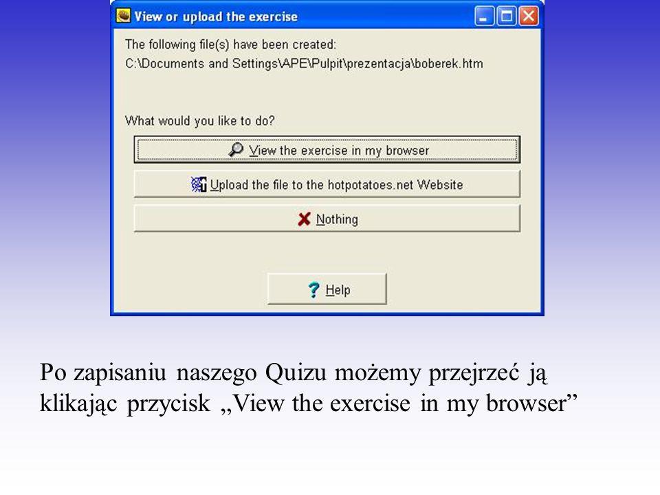 Po zapisaniu naszego Quizu możemy przejrzeć ją klikając przycisk View the exercise in my browser