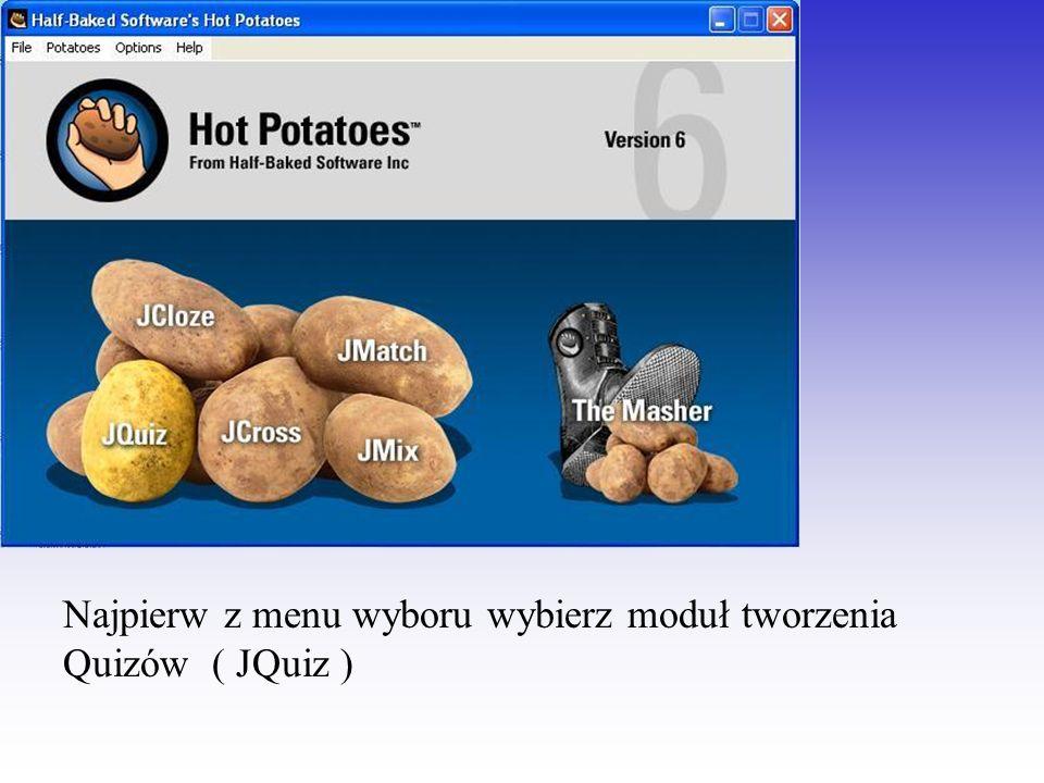 Najpierw z menu wyboru wybierz moduł tworzenia Quizów ( JQuiz )