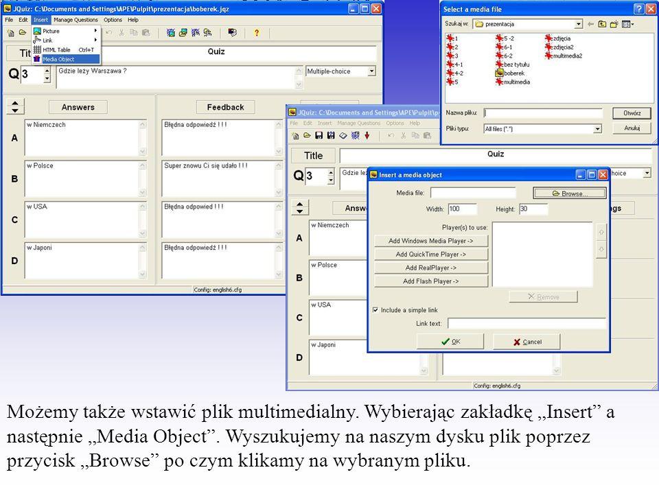 Możemy także wstawić plik multimedialny. Wybierając zakładkę Insert a następnie Media Object.