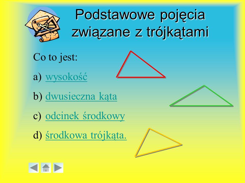 Wysokość trójkąta Wysokością trójkąta nazywamy odcinek poprowadzony prostopadle z wierzchołka do przeciwległego boku lub jego przedłużenia.
