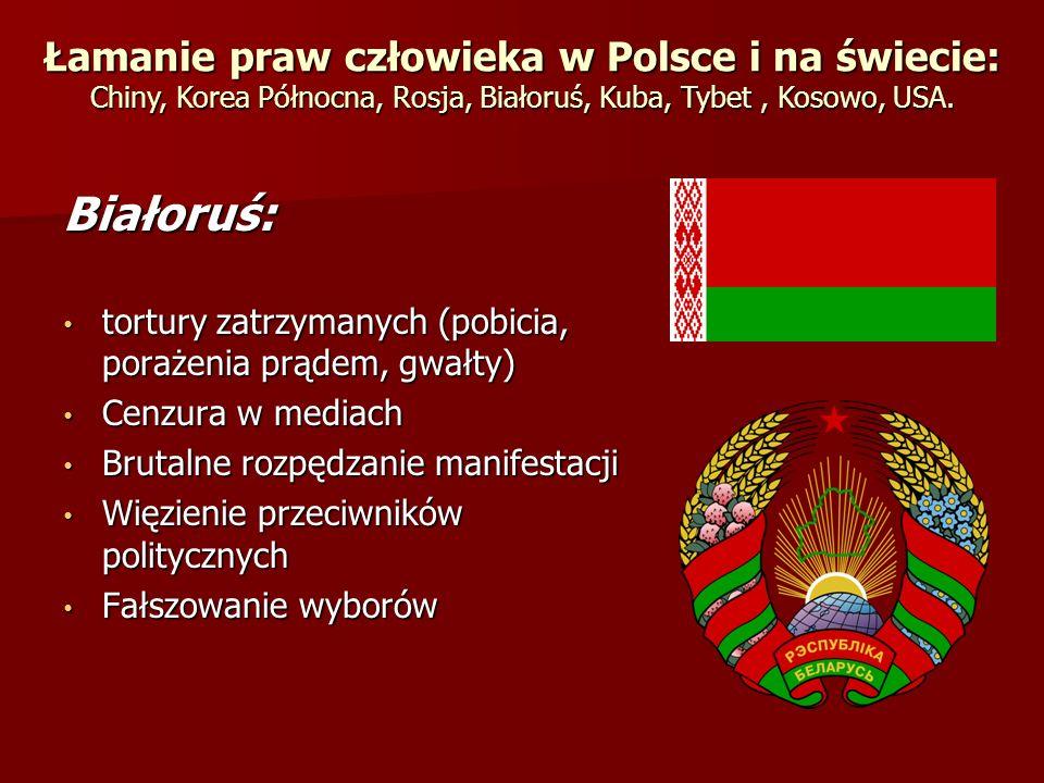 Białoruś: tortury zatrzymanych (pobicia, porażenia prądem, gwałty) tortury zatrzymanych (pobicia, porażenia prądem, gwałty) Cenzura w mediach Cenzura
