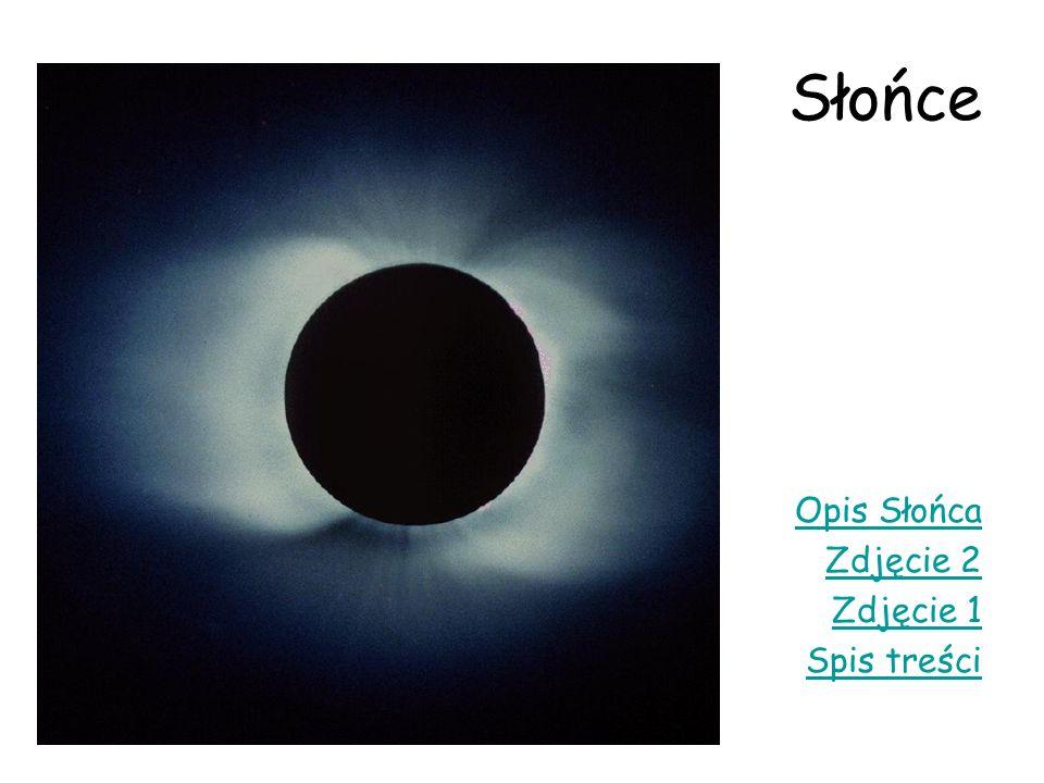 Słońce Opis Słońca Zdjęcie 2 Zdjęcie 1 Spis treści