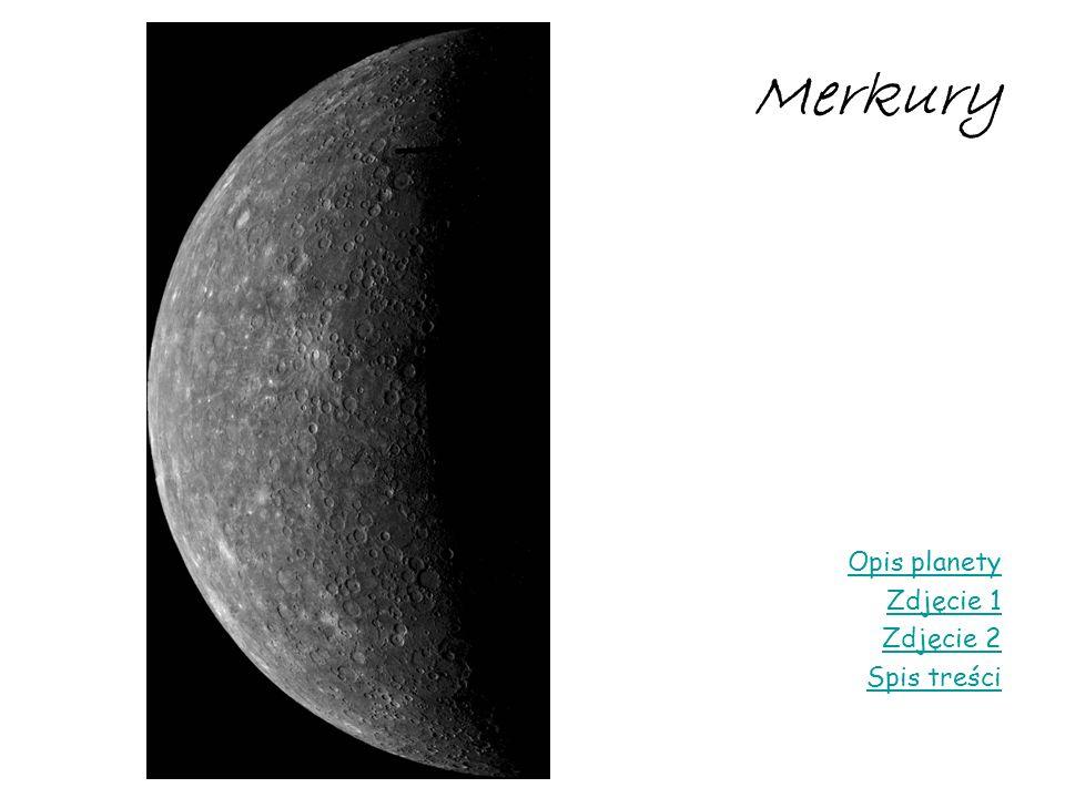 Merkury Opis planety Zdjęcie 1 Zdjęcie 2 Spis treści