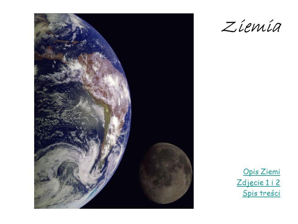 Ziemia Opis Ziemi Zdjęcie 1 i 2 Spis treści