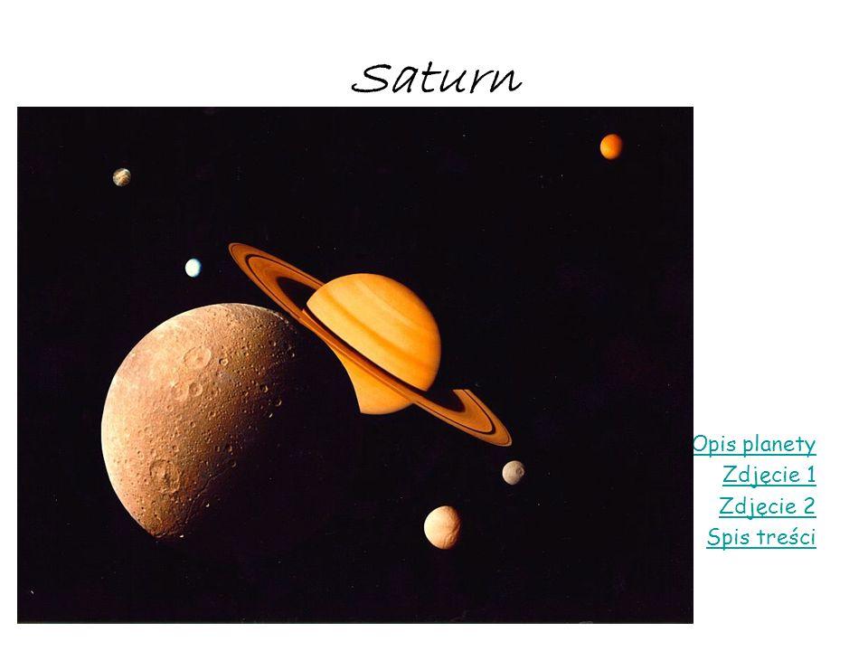 Saturn Opis planety Zdjęcie 1 Zdjęcie 2 Spis treści