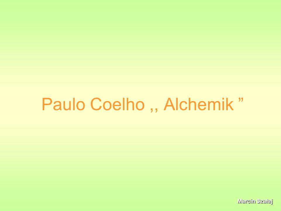 Paulo Coelho,, Alchemik Marcin Szałaj