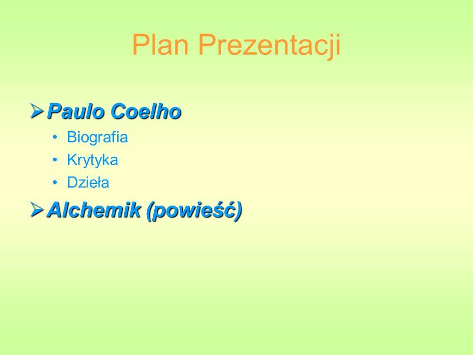 Plan Prezentacji Paulo Coelho Paulo Coelho Biografia Krytyka Dzieła Alchemik (powieść) Alchemik (powieść)