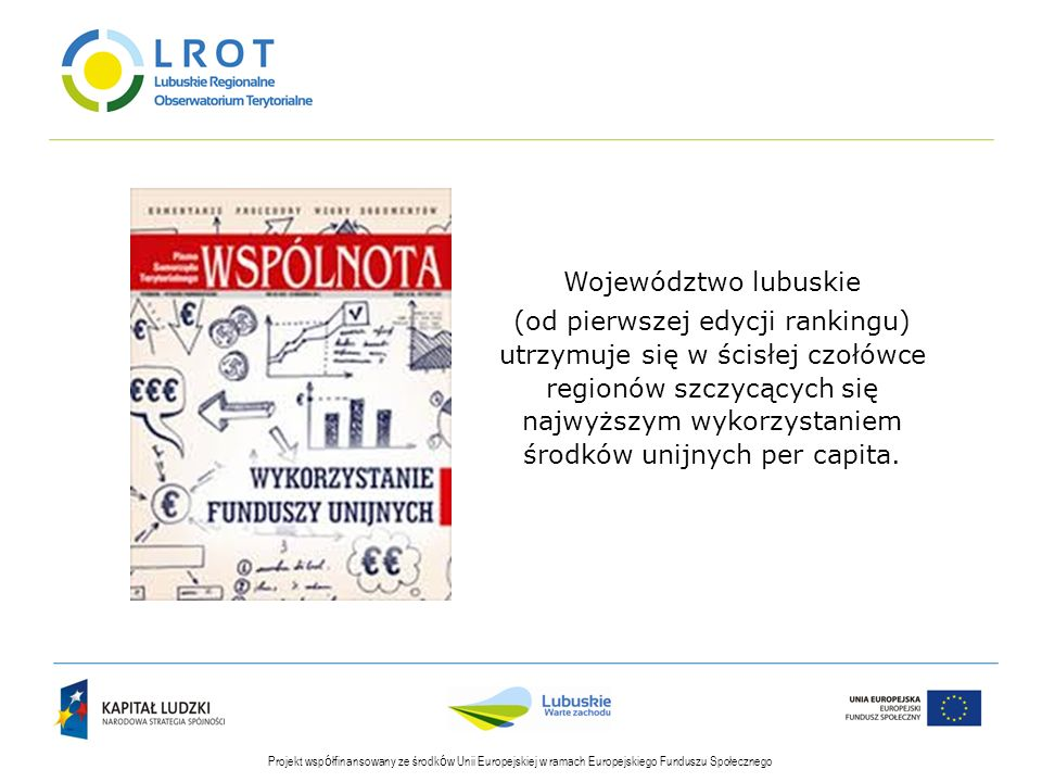 Projekt wsp ó łfinansowany ze środk ó w Unii Europejskiej w ramach Europejskiego Funduszu Społecznego Województwo lubuskie (od pierwszej edycji rankin
