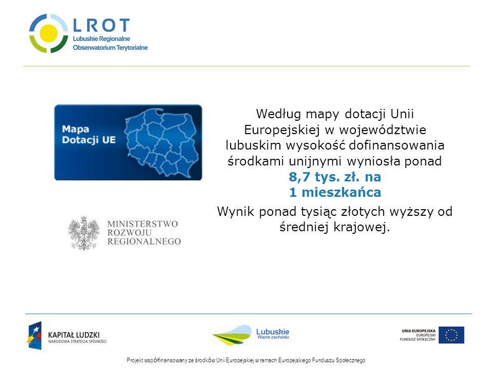 Projekt wsp ó łfinansowany ze środk ó w Unii Europejskiej w ramach Europejskiego Funduszu Społecznego Według mapy dotacji Unii Europejskiej w wojewódz