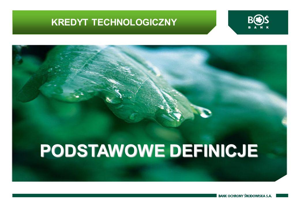 KREDYT TECHNOLOGICZNY PODSTAWOWE DEFINICJE