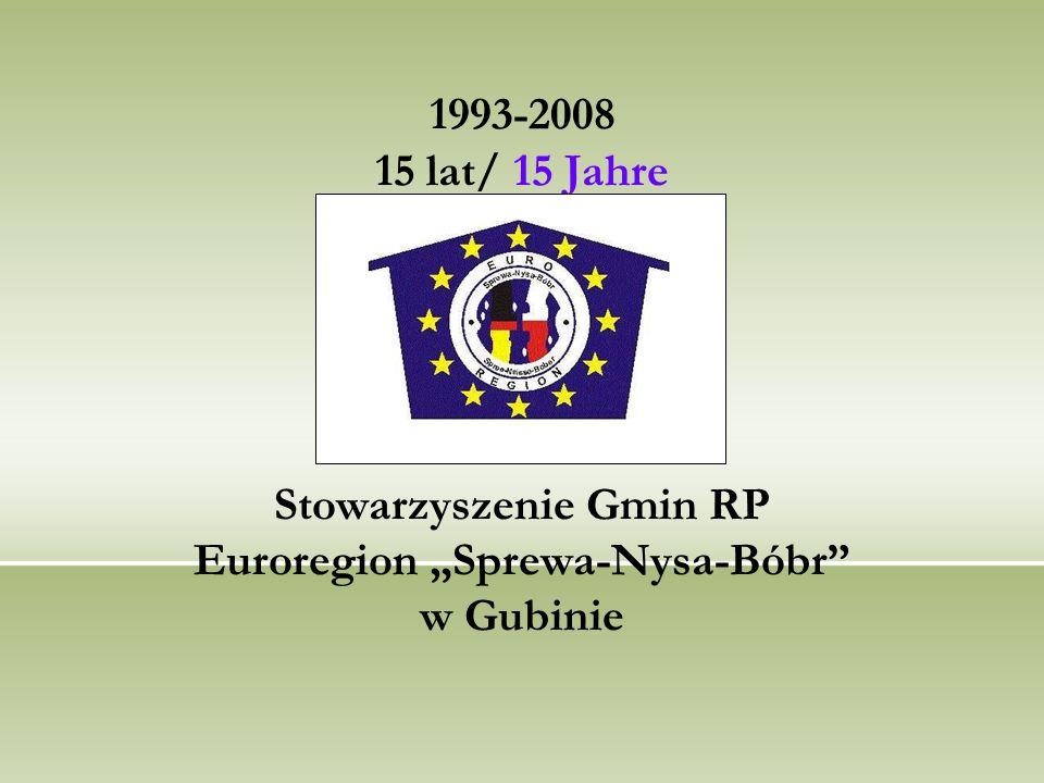 1993-2008 15 lat/ 15 Jahre Stowarzyszenie Gmin RP Euroregion Sprewa-Nysa-Bóbr w Gubinie