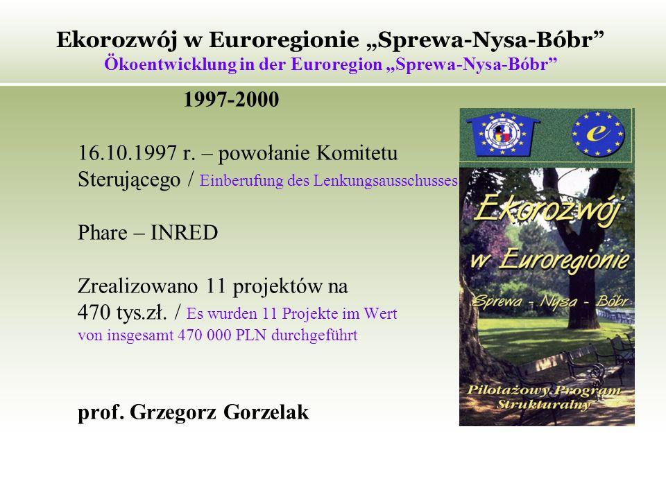 Ekorozwój w Euroregionie Sprewa-Nysa-Bóbr Ökoentwicklung in der Euroregion Sprewa-Nysa-Bóbr 1997-2000 16.10.1997 r.