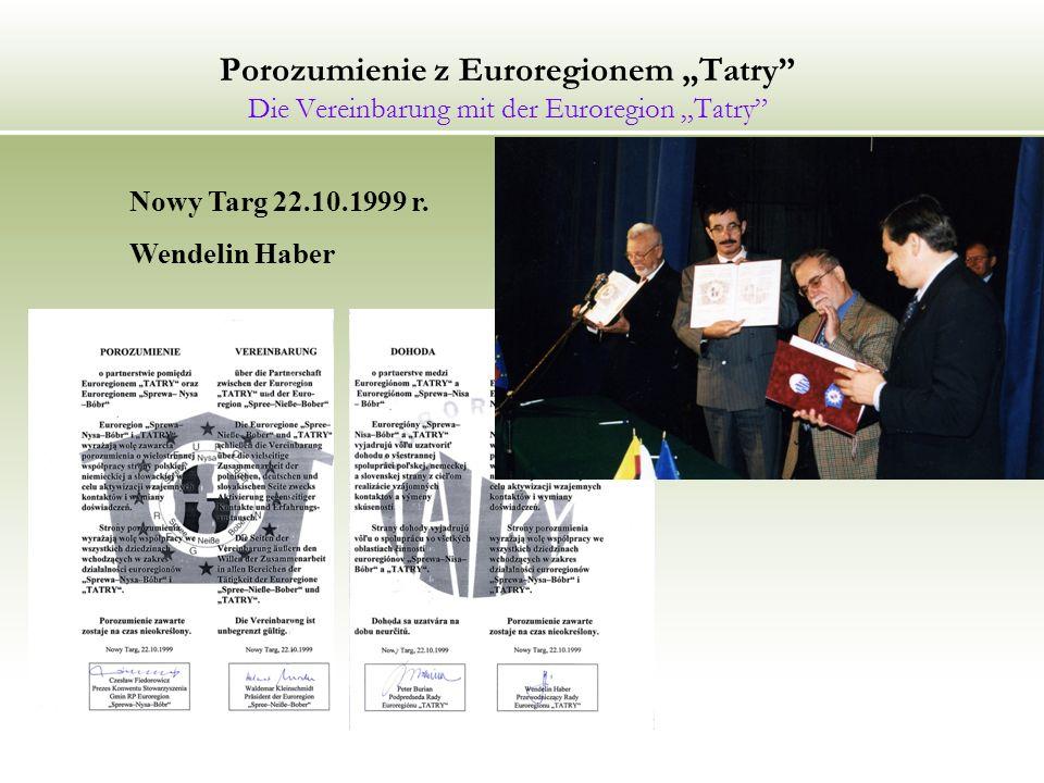 Porozumienie z Euroregionem Tatry Die Vereinbarung mit der Euroregion Tatry Nowy Targ 22.10.1999 r.