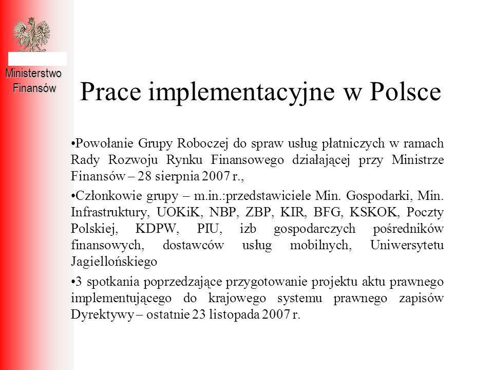 Prace implementacyjne w Polsce MinisterstwoFinansów Powołanie Grupy Roboczej do spraw usług płatniczych w ramach Rady Rozwoju Rynku Finansowego działa