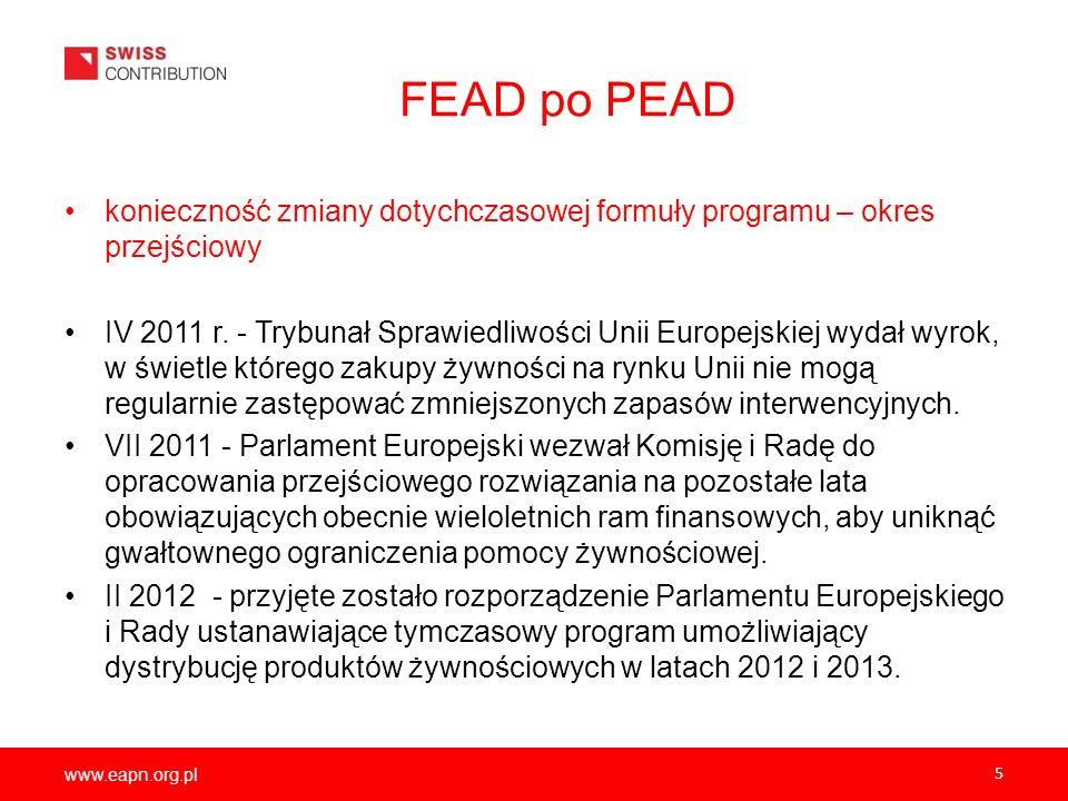 www.eapn.org.pl 5 FEAD po PEAD konieczność zmiany dotychczasowej formuły programu – okres przejściowy IV 2011 r. - Trybunał Sprawiedliwości Unii Europ