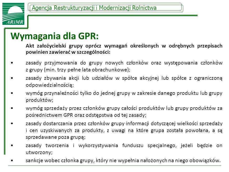 Agencja Restrukturyzacji i Modernizacji Rolnictwa Wymagania dla GPR: Akt założycielski grupy oprócz wymagań określonych w odrębnych przepisach powinie