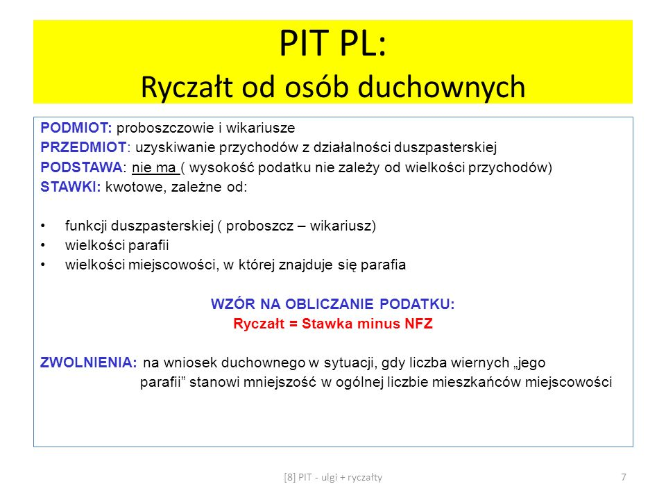 PIT PL: Ryczałt od osób duchownych PODMIOT: proboszczowie i wikariusze PRZEDMIOT: uzyskiwanie przychodów z działalności duszpasterskiej PODSTAWA: nie
