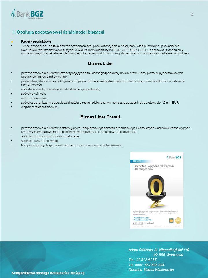 2 Kompleksowa obsługa działalności bieżącej I. Obsługa podstawowej działalności bieżącej Pakiety produktowe W zależności od Państwa potrzeb oraz chara