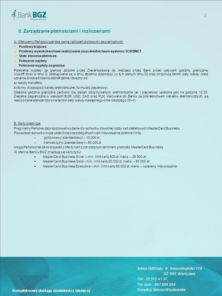3 Kompleksowa obsługa działalności bieżącej II. Zarządzanie płatnościami i rozliczeniami A. Oferujemy Państwu szeroką gamę rozliczeń złotowych i zagra