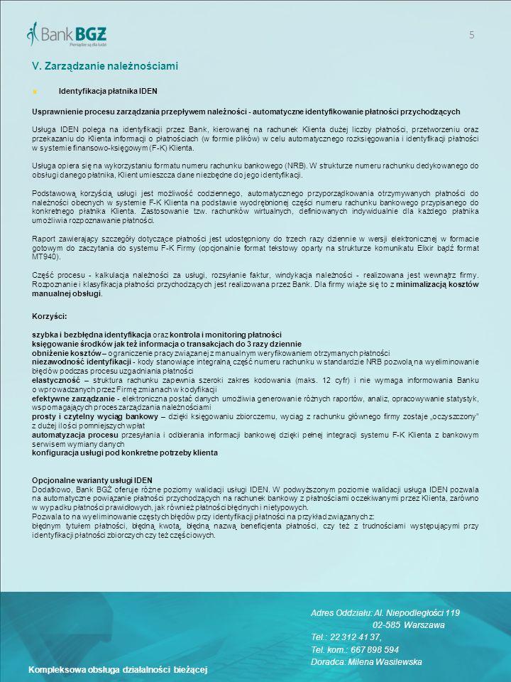 5 Kompleksowa obsługa działalności bieżącej V. Zarządzanie należnościami Identyfikacja płatnika IDEN Usprawnienie procesu zarządzania przepływem należ